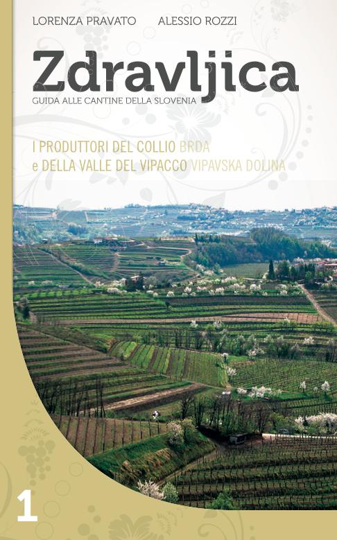 Zdravljica vol.1: Collio e Valle del Vipacco (Brda e Vipavska Dolina)